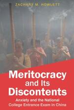 Meritocracy and Its Discontents: Anxiety and the National College Entrance Exam in China