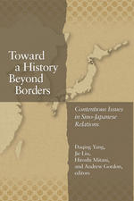 Toward A History Beyond Borders: Contentious Issues in Sino-Japanese Relations