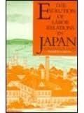 The Evolution of Labor Relations in Japan: Heavy Industry, 1853-1955