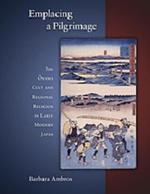 Emplacing a Pilgrimage: The Ōyama Cult and Regional Religion in Early Modern Japan