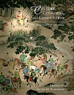 Culture, Courtiers, and Competition: The Ming Court (1368–1644)