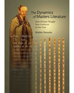 The Dynamics of Masters Literature: Early Chinese Thought from Confucius to Han Feizi