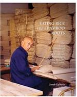 Eating Rice from Bamboo Roots The Social History of a Community of Handicraft Papermakers in Rural Sichuan, 1920–2000