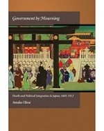 Government by Mourning: Death and Political Integration in Japan, 1603-1912