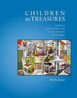 Children as Treasures: Childhood and the Middle Class in Early Twentieth Century Japan