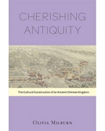 Cherishing Antiquity: The Cultural Construction of an Ancient Chinese Kingdom
