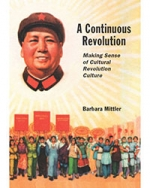 A Continuous Revolution: Making Sense of the Cultural Revolution