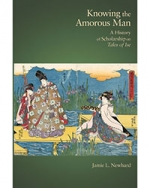 Knowing the Amorous Man: A History of Scholarship on Tales of Ise