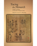 Facing the Monarch: Modes of Advice in the Early Chinese Court