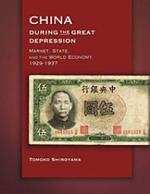 China during the Great Depression: Market, State, and the World Economy, 1929–1937
