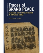 Traces of Grand Peace: Classics and State Activism in Imperial China