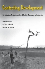 Contesting Development: Participatory Projects and Local Conflict Dynamics in Indonesia