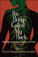 This Bridge Called My Back: Writings by Radical Women of Color