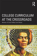 College Curriculum at the Crossroads: Women of Color Reflect and Resist