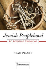 Jewish Peoplehood: An American Innovation