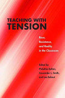 Teaching With Tension: Race, Resistance and Reality in the Classroom