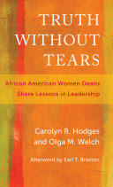 Truth Without Tears: African American Women Deans Share Lessons in Leadership