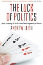 The Luck of Politics: True Tales of Disaster and Outrageous Fortune