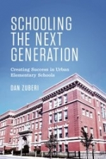 Schooling the Next Generation: Creating Success in Urban Elementary Schools
