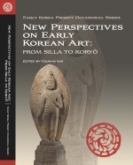New Perspectives on Early Korean Art: From Silla to Koryŏ