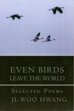 Even Birds Leave the World: Selected Poems of Ji-Woo Hwang