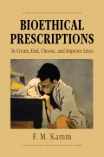 Bioethical Prescriptions : To Create, End, Choose, and Improve Lives