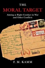 The Moral Target : Aiming at Right Conduct in War and Other Conflicts