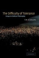 The Difficulty of Tolerance : Essays in Political Philosophy