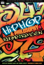 Hip Hop and Philosophy : Rhyme 2 Reason