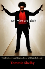 We Who Are Dark : The Philosophical Foundations of Black Solidarity
