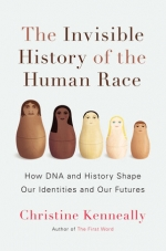 The Invisible History of the Human RaceHow DNA and History Shape Our Identities and Our Futures