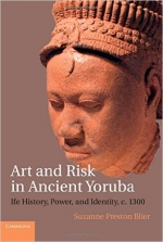 Art and Risk in Ancient Yoruba: Ife History, Power, and Identity