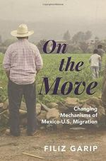 On the Move: Changing Mechanisms of Mexico-U.S. Migration
