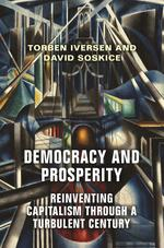 Democracy and Prosperity: Reinventing Capitalism through a Turbulent Century
