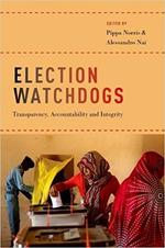 Election Watchdogs: Transparency, Accountability and Integrity