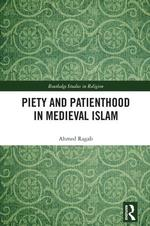 Piety and Patienthood in Medieval Islam