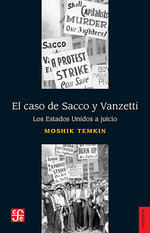 El caso de Sacco y Vanzetti. Los Estados Unidos a juicio (The Case of Sacco and Vanzetti: The United States on Trial)