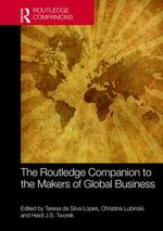 The Routledge Companion to the Makers of Global Business