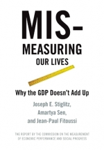 Mismeasuring Our Lives: Why GDP Doesn't Add Up