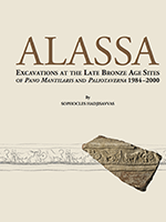 Alassa. Excavations at the Late Bronze Age Sites of Pano Mantilaris and Paliotaverna 1984 – 2000