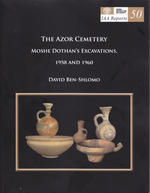 The Azor Cemetery: Moshe Dothan's Excavations, 1958 and 1960