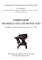 Yoqne'am III - The Middle and Late Bronze Ages. Final Report of the Archaeological Excavations (1977-1988)