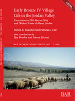 Early Bronze IV Village Life in the Jordan Valley. Excavations at Tell Abu en-Niaj and Dhahret Umm el-Marar, Jordan
