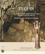 Peqi`in – A Late Chalcolithic Burial Site, Upper Galilee, Israel