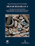 Sha'ar Hagolan Vol. IV. The Ground-stone Industry : Stone Working at the Dawn of Pottery Production in the Southern Levant