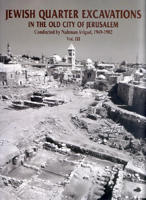Jewish Quarter Excavations in the Old City Jerusalem Volume III: Area E and Other Studies