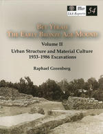 Bet Yeraḥ, The Early Bronze Age Mound. Volume II: Urban Structure and Material Culture, 1933-1986 Excavations