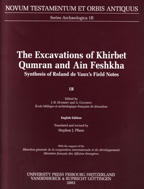 The Excavation of Khirbet Qumran and Ain Feshkha. Synthesis of Roland de Vaux's Field Notes.