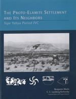 The Proto-Elamite Settlement and its Neighbors: Tepe Yahya Period IVC