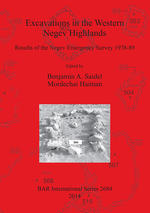 Excavations in the Western Negev Highlands: Results of the Negev Emergency Survey 1978-89